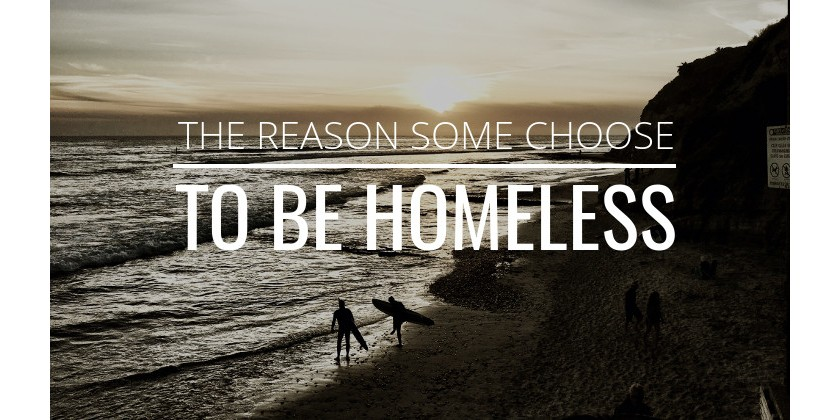 The Reason Some Choose to Be Homeless