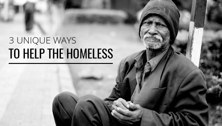 3 Unique Ways to Help the Homeless